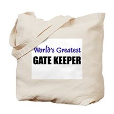Worlds Greatest GATE KEEPER Tote Bag