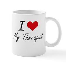 I love My Therapist Mugs