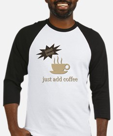 Unique Instant human just add coffee Baseball Jersey