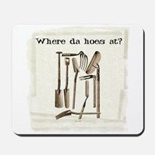 Where da hoes at? Mousepad
