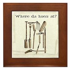 Where da hoes at? Framed Tile