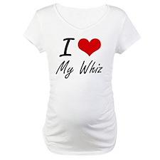 I love My Whiz Shirt
