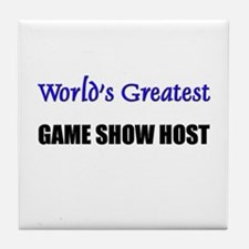 Worlds Greatest GAME SHOW HOST Tile Coaster