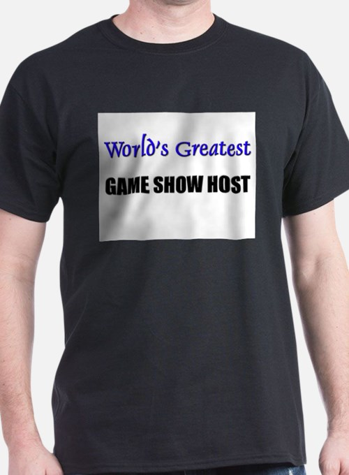 Worlds Greatest GAME SHOW HOST T-Shirt