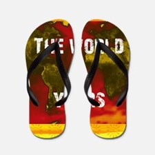 The World Is Yours Flip Flops