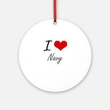 I Love Navy Round Ornament