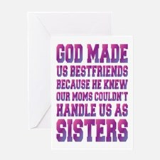 God Made Us Best Friends Because Greeting Card