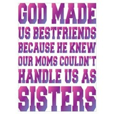 God Made Us Best Friends Because Poster