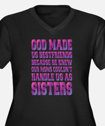 God Made Us Best Friends Because Plus Size T-Shirt