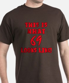 What 69 Looks Like T-Shirt