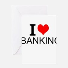 I Love Banking Greeting Cards