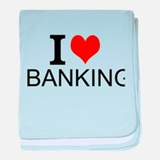 I Love Banking baby blanket
