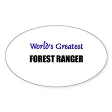 Worlds Greatest FOREST RANGER Oval Decal
