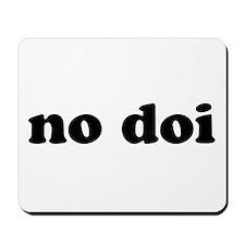 """""""no doi"""" Mousepad"""