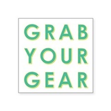 GRAB YOUR GEAR Sticker
