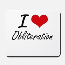 I Love Obliteration Mousepad