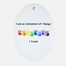 Instruments of Change I Teach Oval Ornament