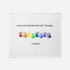 Instruments of Change I Teach Throw Blanket