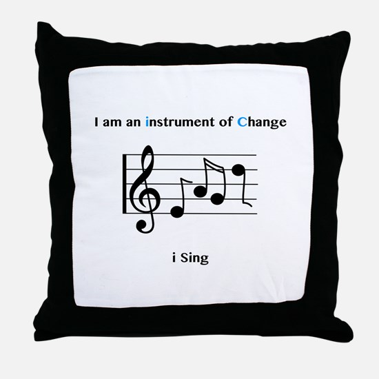 Instruments of Change I Sing Throw Pillow