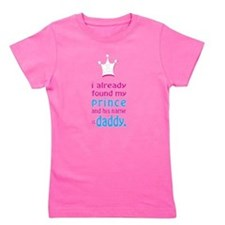 Cute I found my prince his name daddy Girl's Tee