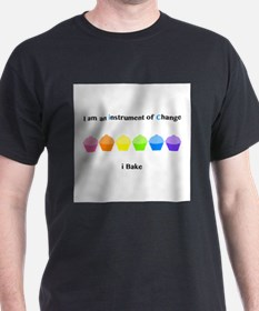 Instrument of Change I Bake T-Shirt