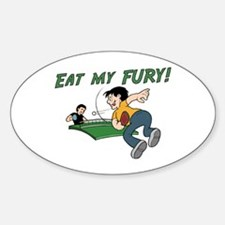 Eat my Fury Oval Decal