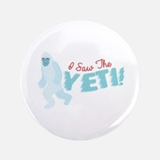 I SawThe Yeti Button