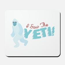 I SawThe Yeti Mousepad