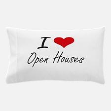 I Love Open Houses Pillow Case