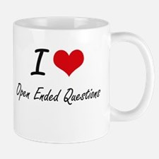 I Love Open-Ended Questions Mugs