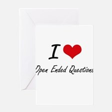I Love Open-Ended Questions Greeting Cards
