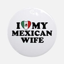 I Love My Mexican Wife Ornament (Round)