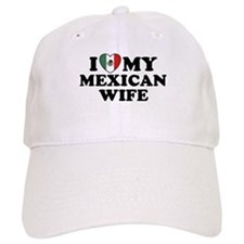 I Love My Mexican Wife Baseball Cap