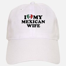 I Love My Mexican Wife Cap
