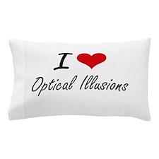 I Love Optical Illusions Pillow Case