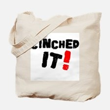 CINCHED IT! Tote Bag