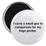 I Carry A Small Gun/ Huge Pecker Magnet