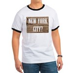 New York City? Ringer T