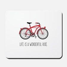 Life is a Wonderful Ride Mousepad