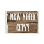 New York City? Rectangle Magnet