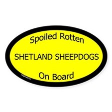Spoiled Shetland Sheepdogs On Board Oval Decal