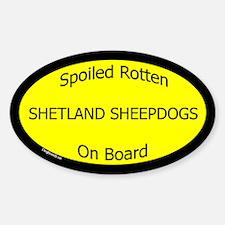 Spoiled Shetland Sheepdogs On Board Oval Decal