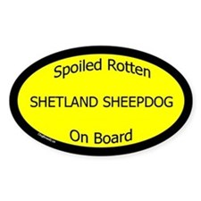 Spoiled Shetland Sheepdog On Board Oval Decal
