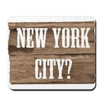 New York City? Mousepad