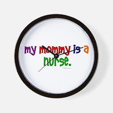 My Mommy Is A Nurse Wall Clock