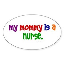 My Mommy Is A Nurse Oval Decal