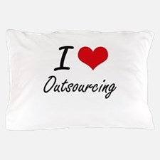 I Love Outsourcing Pillow Case