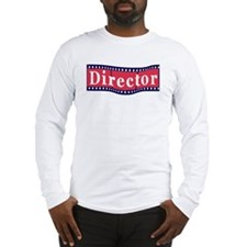I'm the Director Long Sleeve T-Shirt