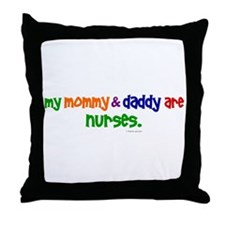 My Mommy & Daddy Are Nurses Throw Pillow