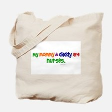 My Mommy & Daddy Are Nurses Tote Bag